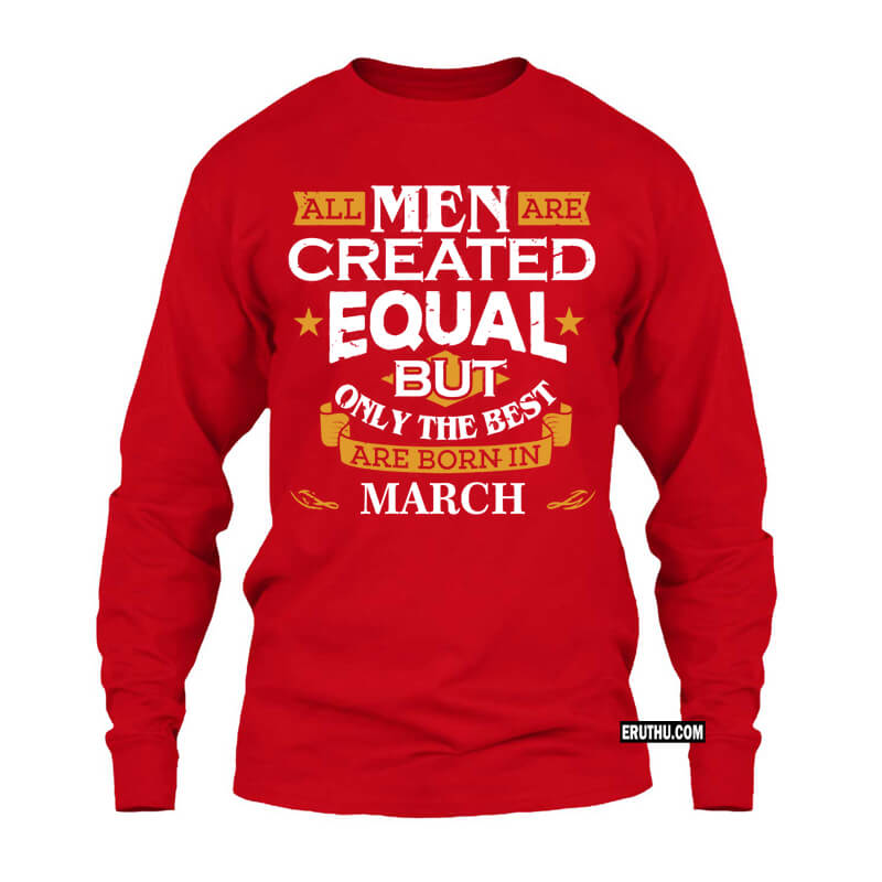 Buy Men Created Equal March Full Sleeve Birthday T Shirts