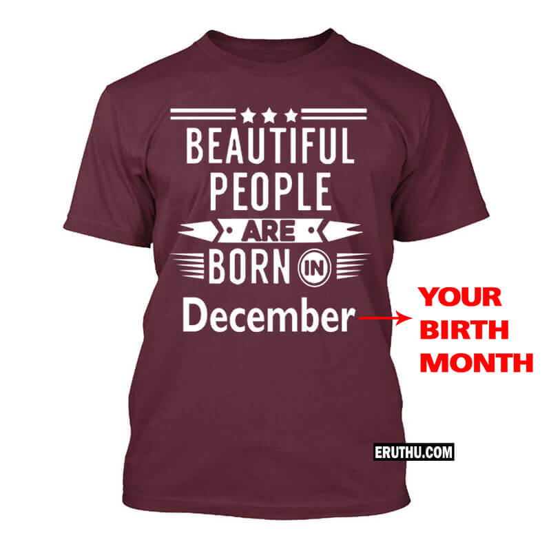 fbdbd647a Buy Customized Beautiful People Are Born In December Birthday T Shirts