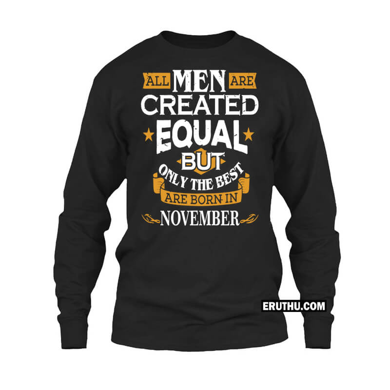 Buy Men Created Equal November Full Sleeve Birthday T Shirts