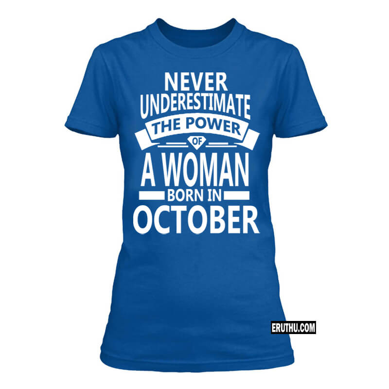 Never Underestimate A Women Born In October Birthday T Shirts