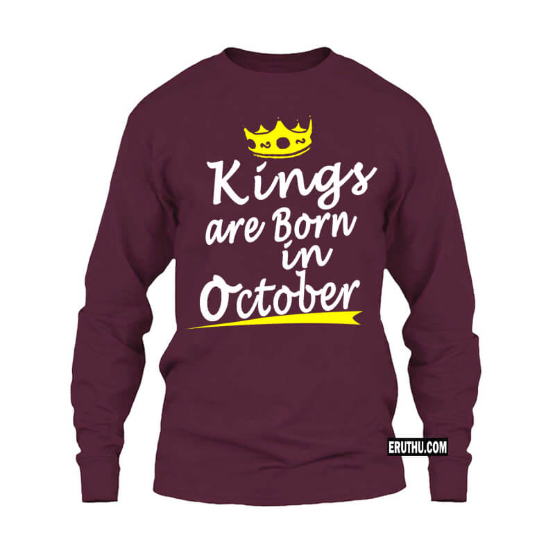 Kings Are Born In October Crown Symbol Full Sleeve Birthday T Shirts