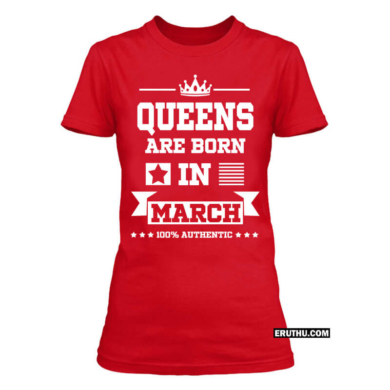 Buy Queens Are Born In March Birthday T Shirts