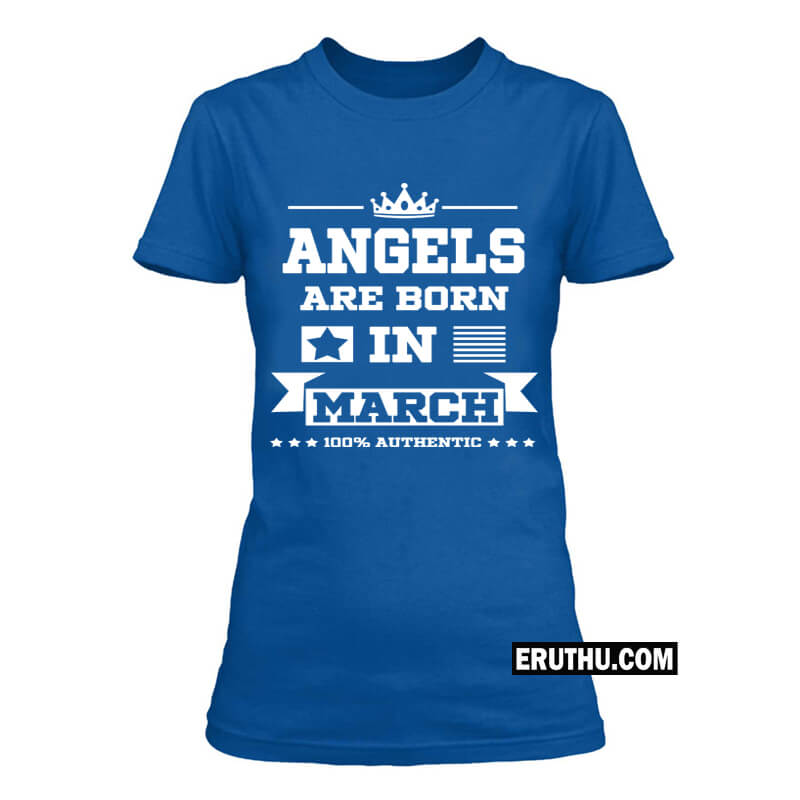 Buy Angels Are Born In March Birthday T Shirts